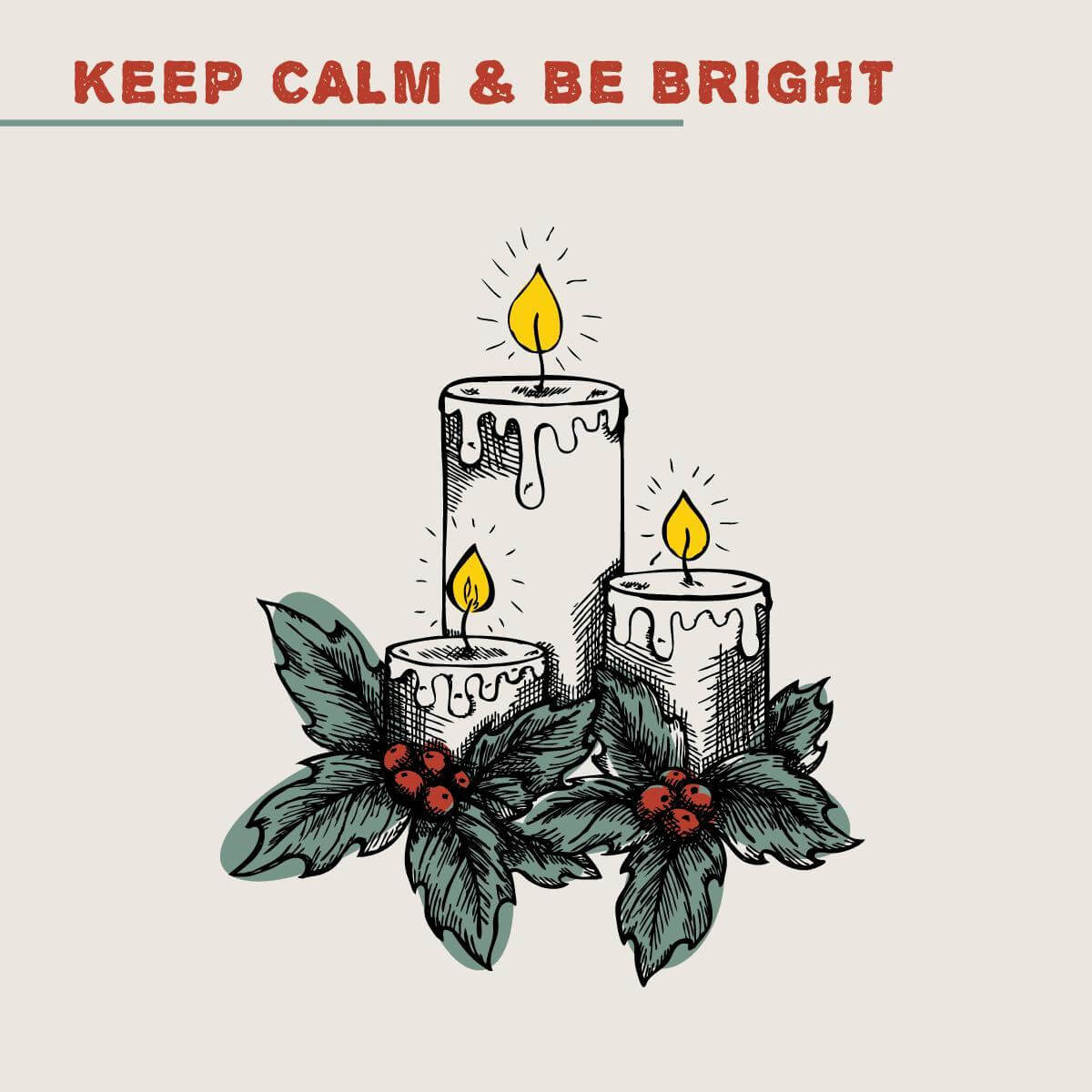 Keep calm and bright